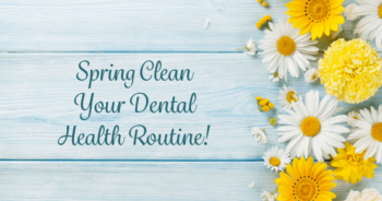 Spring Clean Your Dental Routine Banner
